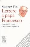Lettere a papa Francesco. Ricostruire la Chiesa con giustizia e compassione libro