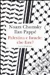 Palestina e Israele: che fare? libro