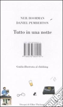 Tutto in una notte libro di Boorman Neil; Pemberton Daniel; Thoburn Elliot