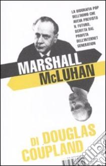 Marshall McLuhan libro di Coupland Douglas