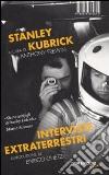 Stanley Kubrick. Interviste extraterrestri libro