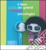 Il libro dei grandi contrari psicologici