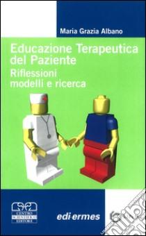 Educazione terapeutica del paziente. Riflessioni, modelli e ricerca libro