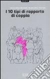 I dieci tipi di rapporto di coppia libro