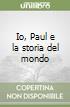Io, Paul e la storia del mondo libro