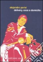 Delivery. Coca a domicilio