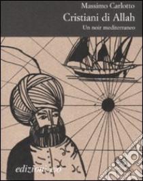 Cristiani di Allah. Con CD Audio libro di Carlotto Massimo