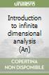Introduction to infinite dimensional analysis (An) libro