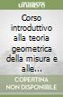 Corso introduttivo alla teoria geometrica della misura e alle superfici minime libro