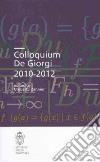 Colloquium De Giorgi 2010-2012. Ediz. inglese libro