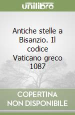 Antiche stelle a Bisanzio. Il codice Vaticano greco 1087 libro