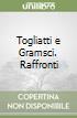 Togliatti e Gramsci. Raffronti libro
