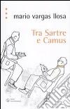 Tra Sartre e Camus libro