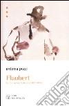 Flaubert. La formazione letteraria (1830-1865)