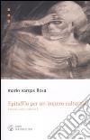 Epitaffio per un impero culturale. Contro vento e marea (1962-1966) (1) libro