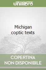 Michigan coptic texts libro di Browne Gerald M.
