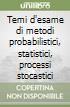 Temi d'esame di metodi probabilistici, statistici, processi stocastici libro