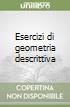 Esercizi di geometria descrittiva libro