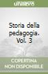 Storia della pedagogia (3) libro