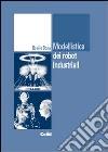 Modellistica dei robot industriali libro