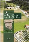 Augusta Bagiennorum. Storia e archeologia di una città augustea. Ediz. illustrata libro