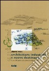 Architetture industriali e nuove destinazioni. Il caso della pettinatura italiana di vigliano biellese libro