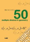 50 multiple choises in geometry