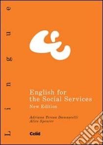 English for the social services libro di Damascelli Adriana T.; Spencer Alice