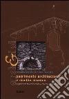 Patrimonio architettonico e rischio sismico. Un percorso tra conoscenza e obiettivi di conservazione libro