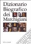 Dizionario biografico dei marchigiani libro