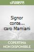 Signor conte... caro Mamiani libro
