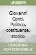 Giovanni Conti. Politico, costituente, storico libro
