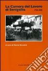 La Camera del lavoro di Senigallia 1908-2008 libro