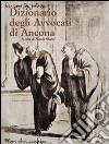 Dizionario degli avvocati di Ancona libro