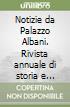 Notizie da Palazzo Albani. Rivista annuale di storia e teoria delle arti (2009) (38) libro