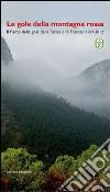 Le gole della montagna rossa. Il parco della Gola rossa e di Frasassi 1997-2012 libro