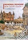 Memoria, memorie. 150 anni di storia nelle Marche libro