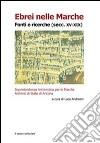 Ebrei nelle Marche. Fonti e ricerche (secc. XV-XIX) libro