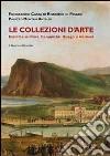 Le Collezioni d'arte. Dipinti, sculture, ceramiche, disegni e incisioni libro