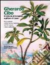 Gherardo Cibo, dilettante di botanica e pittore di «paesi». Arte, scienza e illustrazione botanica nel XVI secolo. Ediz. illustrata libro