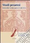 Studi pesaresi. Rivista della Società pesarese di studi storici (2012). Vol. 2: Le confraternite a Pesaro dal XIII al XVII secolo libro
