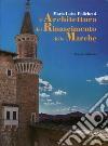 L'architettura del Rinascimento delle Marche libro