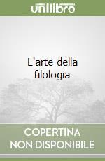 L'arte della filologia libro di Luiselli Fadda Anna M.