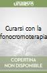Curarsi con la fonocromoterapia libro