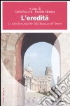 L'Eredità. Le subculture politiche della Toscana e del Veneto libro