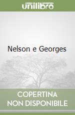 Nelson e Georges libro di Fohr Daniel