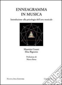 Enneagramma in musica. Introduzione alla psicologia dell'arte musicale libro di Cusani Maurizio - Bignotto Elisa