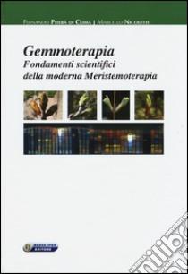 Gemmoterapia. Fondamenti scientifici della moderna meristemoterapia libro di Nicoletti Marcello - Piterà Fernando