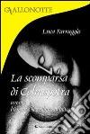 La scomparsa Colmapotra ovvero l'irresistibile volontà di indagare libro