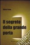 Il segreto della grande porta libro